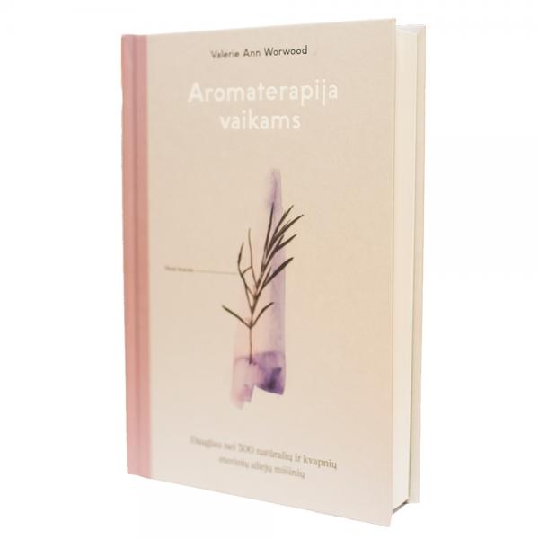 """Valerie Ann Worwood knyga """"AROMATERAPIJA VAIKAMS"""" +DOVANA aromaterapinis aksesuaras"""